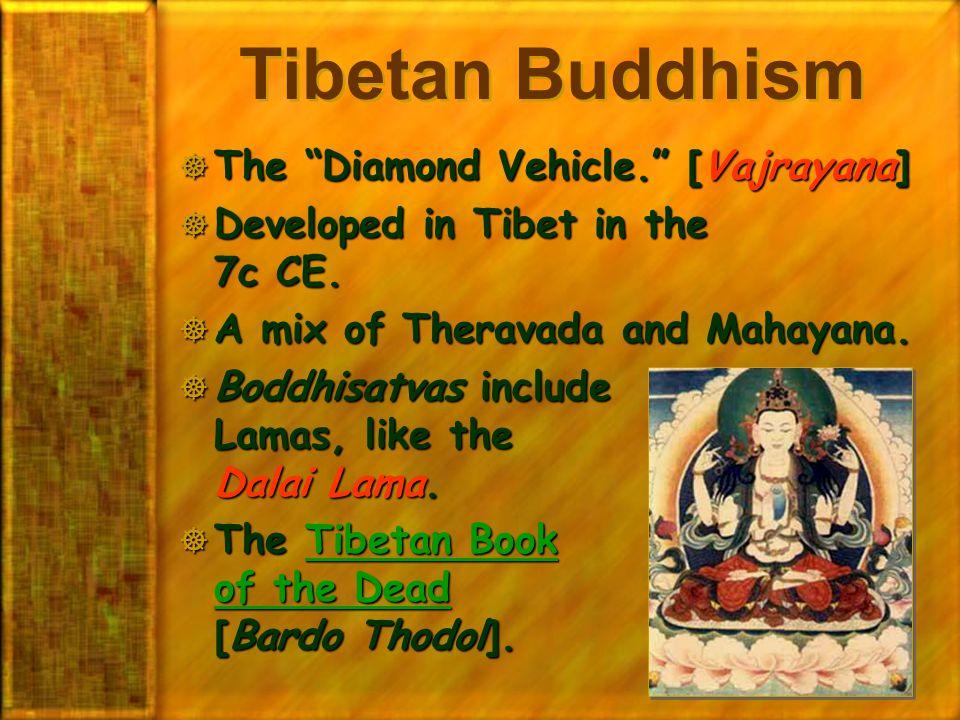 Tibetan Buddhism The Diamond Vehicle. [Vajrayana]
